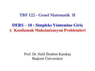 Prof. Dr. Halil ?brahim Karaka? Ba?kent �niversitesi