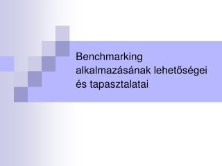 Benchmarking alkalmazásának lehetőségei és tapasztalatai