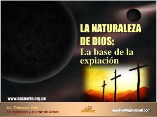 LA NATURALEZA DE DIOS : La base de la expiación