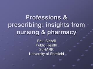 Professions  prescribing: insights from nursing  pharmacy