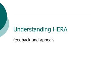Understanding HERA  feedback and appeals