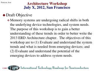 Architecture Workshop  July X, 2012, San Francisco