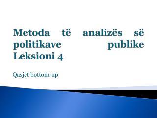 Metoda t� analiz�s s� politikave publike Leksioni 4