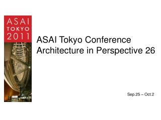ASAI Tokyo Conference Architecture in Perspective 26