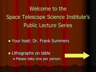 Welcome to the Space Telescope Science Institute's Public Lecture Series
