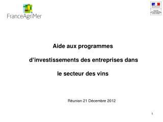 Aide aux programmes  d'investissements des entreprises dans le secteur des vins