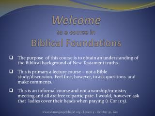 Welcome to a course in  Biblical Foundations