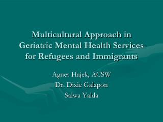 Multicultural Approach in Geriatric Mental Health Services for Refugees and Immigrants