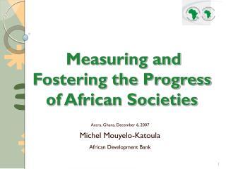 Accra, Ghana, December 6, 2007 Michel Mouyelo-Katoula African Development Bank