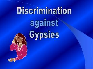 Discrimination against Gypsies