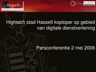 Hightech stad Hasselt koploper op gebied van digitale dienstverlening