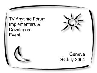 TV Anytime Forum Implementers & Developers Event