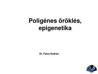 Poligénes öröklés, epigenetika