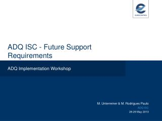 ADQ ISC - Future Support Requirements