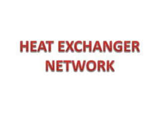 HEAT EXCHANGER NETWORK