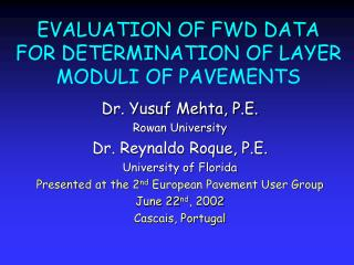 EVALUATION OF FWD DATA FOR DETERMINATION OF LAYER MODULI OF PAVEMENTS