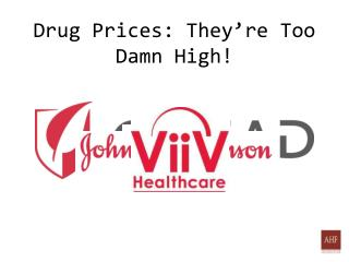 Drug Prices: They're Too Damn High!