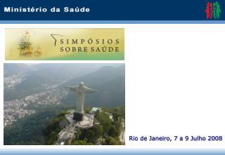 Rio de Janeiro, 7 a 9 Julho 2008