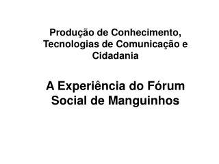 Produção de Conhecimento, Tecnologias de Comunicação e Cidadania