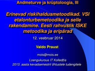 12.  veebruar  2014 Valdo Praust mois @ mois .ee Loengukursus IT Kolled � is