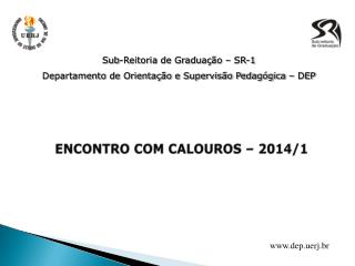 ENCONTRO COM CALOUROS � 2014/1