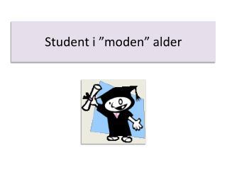 "Student i ""moden"" alder"
