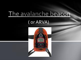 The avalanche  beacon