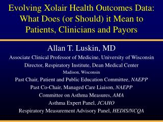 Allan T. Luskin, MD Associate Clinical Professor of Medicine, University of Wisconsin