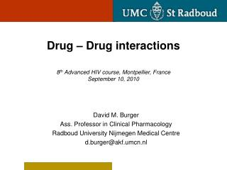 Drug – Drug  interactions 8 th Advanced  HIV  course ,  Montpellier , France September 10, 2010