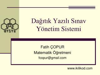 Dağıtık Yazılı Sınav Yönetim Sistemi