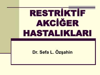 RESTRIKTIF AKCIGER HASTALIKLARI