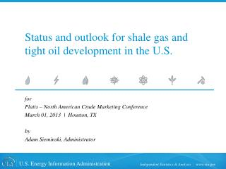 Status and outlook for shale gas and  tight oil development in the U.S.
