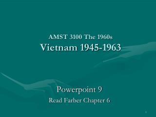 AMST 3100 The 1960s Vietnam 1945-1963