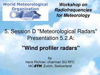 "5. Session D ""Meteorological Radars"" Presentation 5.2.A: ""Wind profiler radars"""