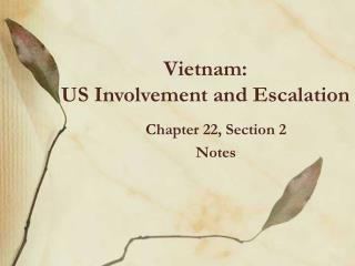 Vietnam: US Involvement and Escalation