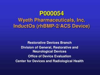 P000054 Wyeth Pharmaceuticals, Inc. InductOs (rhBMP-2/ACS Device)