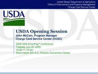 USDA Opening Session John McCain, Program Manager Charge Card Service Center CCSC