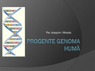 Progente  genoma  humà