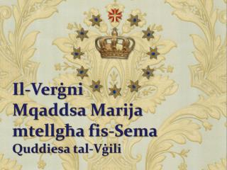 Il-Verġni  Mqaddsa Marija mtellgħa fis-Sema Quddiesa tal-Vġili