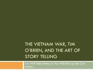 The Vietnam War, Tim O'Brien, and The Art of Story Telling