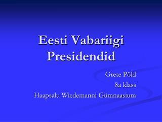 Eesti Vabariigi Presidendid