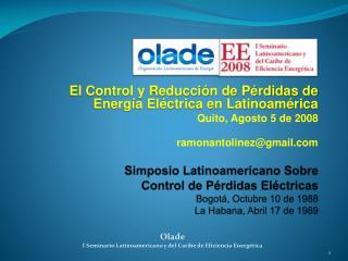 El Control y Reducción de Pérdidas de Energía Eléctrica en Latinoamérica Quito, Agosto 5 de 2008