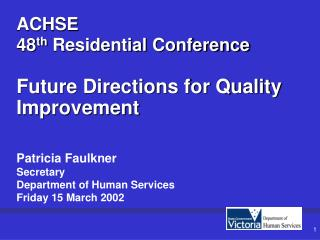ACHSE 48 th  Residential Conference Future Directions for Quality Improvement
