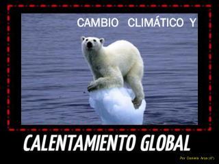 CAMBIO   CLIMÁTICO  Y
