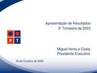 Miguel Horta e Costa Presidente Executivo