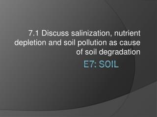 E7: Soil