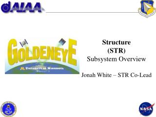 Structure  (STR) Subsystem Overview Jonah White – STR Co-Lead