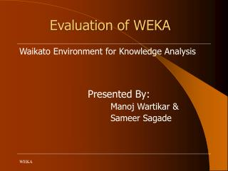 Evaluation of WEKA