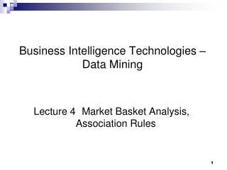 Business Intelligence Technologies – Data Mining