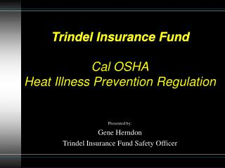Trindel Insurance Fund  Cal OSHA Heat Illness Prevention Regulation
